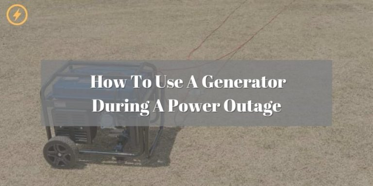 HOW TO USE A GENERATOR DURING A POWER OUTAGE