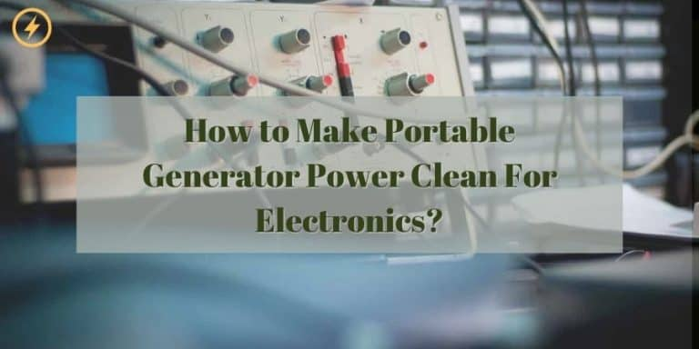 How to Make Portable Generator Power Clean For Electronics