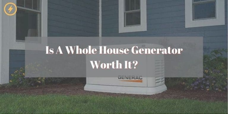 IS A WHOLE HOUSE GENERATOR WORTH IT
