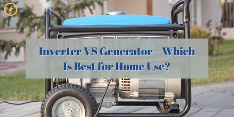 Inverter VS Generator Which Is Best for Home Use