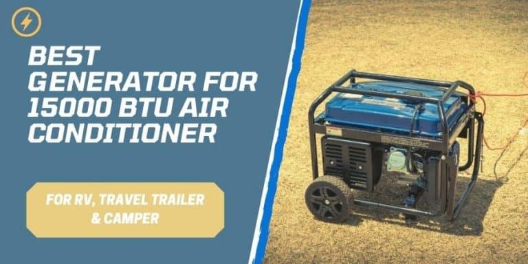 Best Generator For 15000 BTU Air Conditioner
