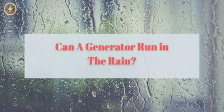 Can A Generator Run in The Rain