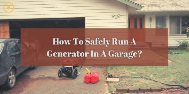 How To Safely Run A Generator In A Garage