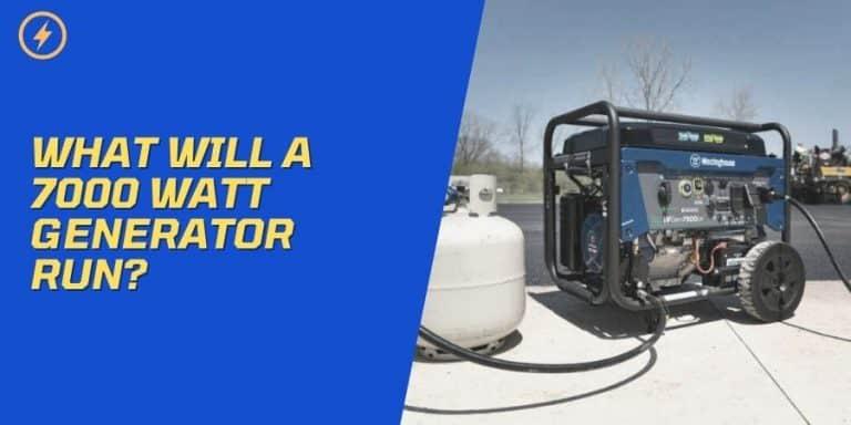 What Will A 7000 Watt Generator Run