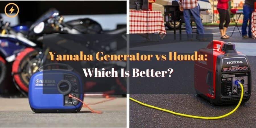Yamaha Generator vs Honda
