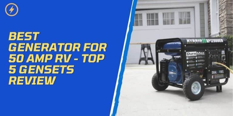 Best Generator For 50 Amp RV