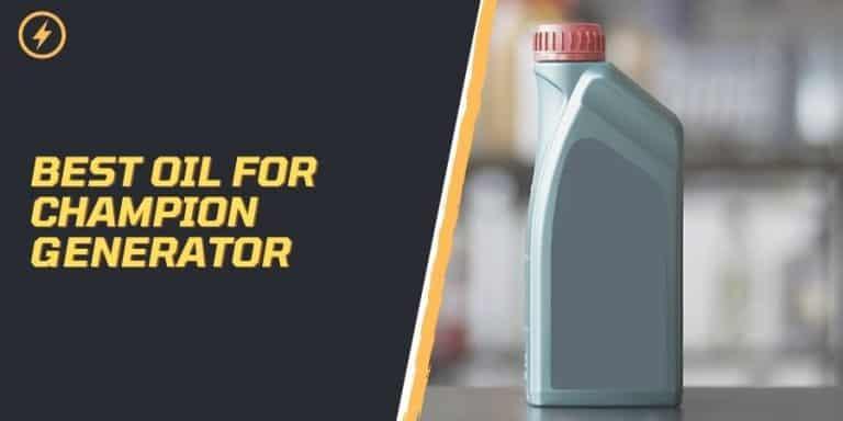 Best Oil for Champion Generator