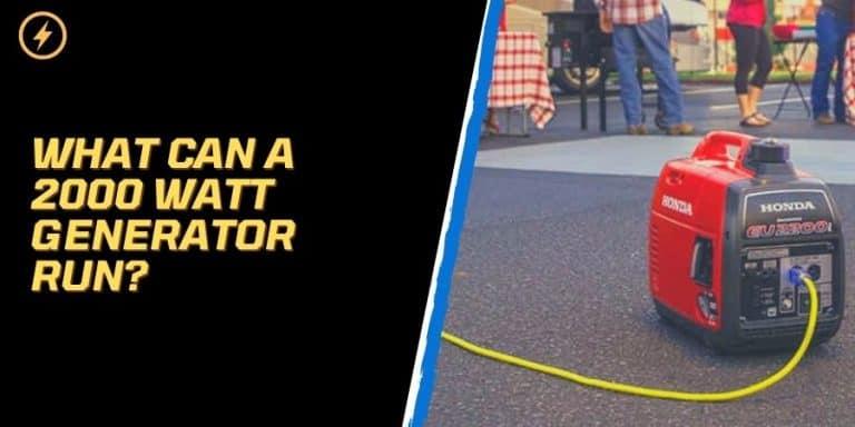What Can A 2000 Watt Generator Run